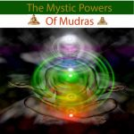 The Mystic Powers Of Mudras